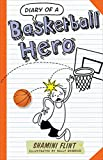 Diary of a Basketball Hero (Diary of a...)