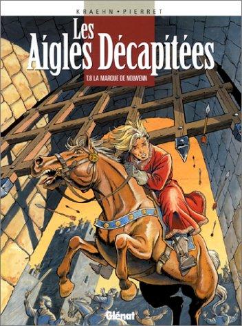 Les Aigles décapitées, tome 8 : La Marque de Nolwenn