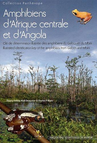 Amphibiens d'Afrique centrale et d'Angola : Clé de détermination illustrée des amphibiens du Gabon et du Mbini