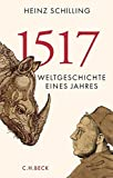 1517: Weltgeschichte eines Jahres - Heinz Schilling