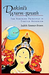 Dakini's Warm Breath: The Feminine Principle in Tibetan Buddhism