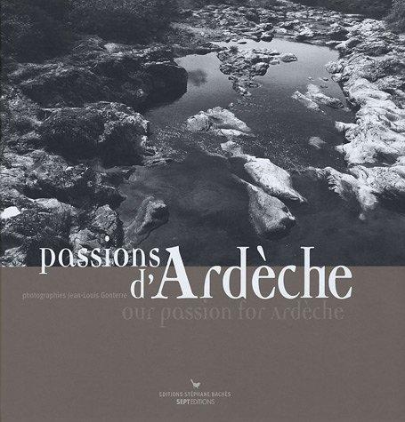 Passions d'Ardèche (édition bilingue français/anglais)