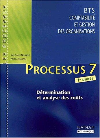 Processus 7 BTS Comptabilité et gestion des organisations 1ère année. Détermination et analyse des coûts