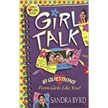 Girl Talk: 61 Questions From Girls Like You! by Sandra Byrd (2001-06-01)