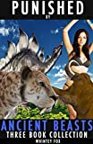 Punished By Ancient Beasts - Three Book Collection: (Rough Dinosaur Erotica) (English Edition)
