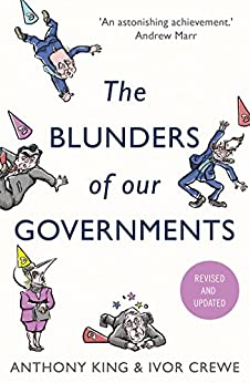 The Blunders of our Governments by [King, Anthony]