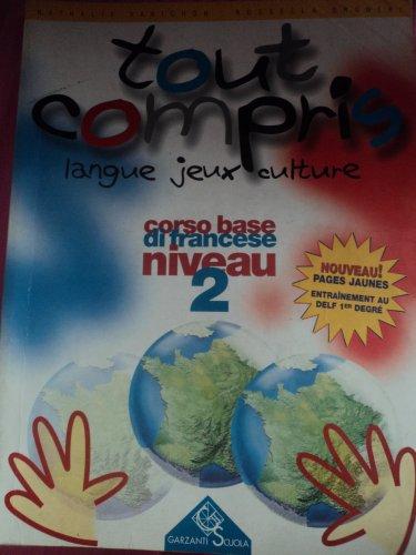 Tout compris. Corso base di francese. Con audiocassetta. Per la Scuola media: 2