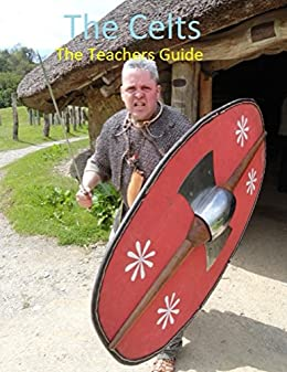 The Celts: The Teachers Guide by [Llawerch, Will]