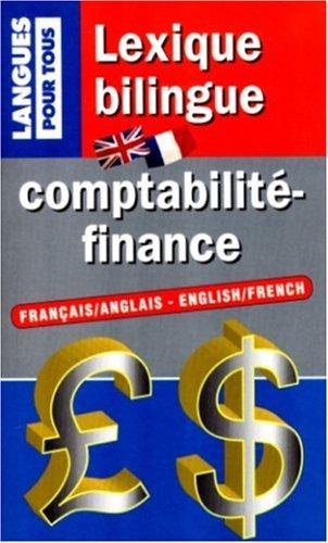 Lexique bilingue : comptabilité-finance. Français/anglais et anglais/français par Eglem