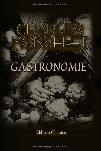 Gastronomie: Récits de table par Charles Monselet