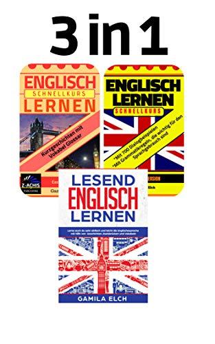 3 in 1 Englisch Lernpaket; Lesend Englisch Lernen, Englisch Lernen Schnellkurs (Grundlagen), Englisch Lernen Schnellkurs (Kurzgeschichten): Zahle 1 aber erhalte 3 - Kostenlose Englisch-wörterbuch