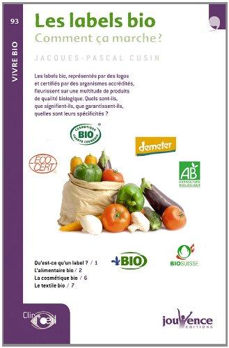 Les labels bio : Comment ça marche ? par Jacques-Pascal Cusin