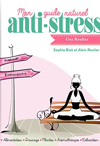 Mon guide naturel anti-stress