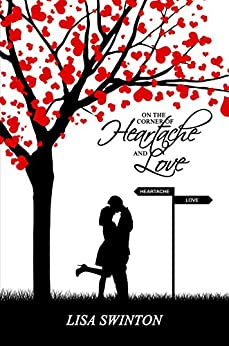 On the Corner of Heartache and Love by [Swinton, Lisa]