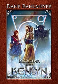 Rückkehr nach Kenlyn (Die Kenlyn-Chroniken, Band 2) von [Rahlmeyer, Dane]