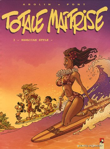 Totale maîtrise, Tome 3 : Hawaiian Style