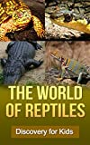 Image de The World of Reptiles: Discovery for kids (English Edition)