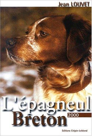 L'épagneul breton. Edition 2000