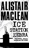 Cover of: Ice Station Zebra | Alistair MacLean