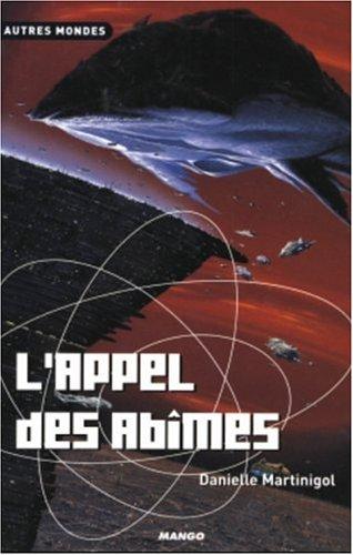 Trilogie des Abîmes, Tome 3 : L'appel des abîmes par Danielle Martinigol