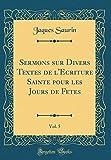 Telecharger Livres Sermons Sur Divers Textes de L Ecriture Sainte Pour Les Jours de Fetes Vol 5 Classic Reprint (PDF,EPUB,MOBI) gratuits en Francaise