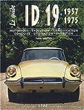 ID 19 (1957-1975) Historique, évolution, identification, conduite, utilisation, entretien