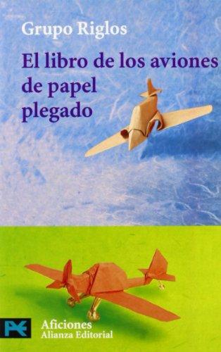 El libro de los aviones de papel plegado (El Libro De Bolsillo - Varios) por Felipe Moreno Salinas