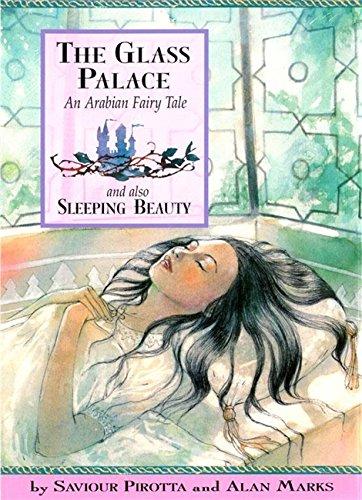 The glass palace : an Arabian fairy tale ;and also, Sleeping Beauty