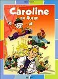 Caroline - Caroline en Russie