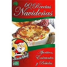 60 RECETAS NAVIDEÑAS - Aperitivos, Entrantes y Bebidas (Colección Santa Chef nº 10)