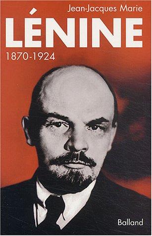 Lénine, 1870-1924 par Jean-Jacques Marie