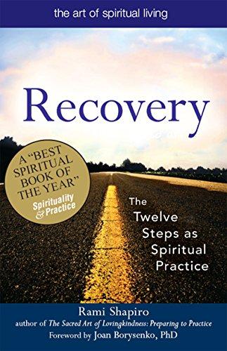 Recovery—The Sacred Art: The Twelve Steps as Spiritual Practice (The Art of Spiritual Living) (English Edition)