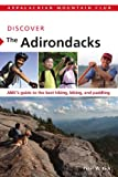 Discover the Adirondacks: AMC's guide to the best hiking, biking, and paddling (AMC Discover Series) (English Edition)
