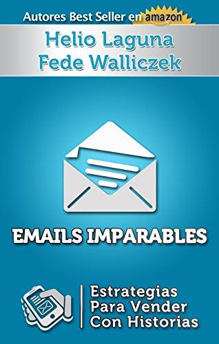 Emails Imparables: Estrategias Para Vender Con Historias