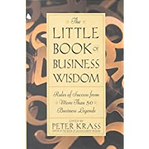 [The Little Book of Business Wisdom: Rules of Success from More Than 50 Business Legends] (By: Peter Krass) [published: October, 2000]