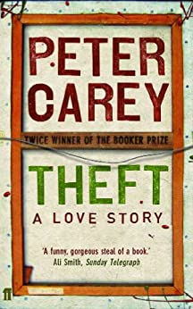 Theft: A Love Story by [Carey, Peter]