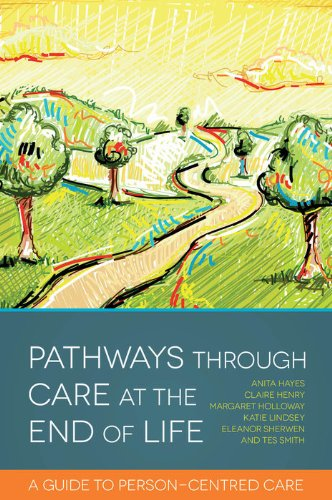 Pathways Through Care At The End Of Life: A Guide To Person-centred Care por Claire Henry
