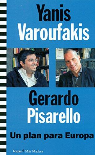 Un plan para Europa por Yanis;Pisarello Prados, Gerardo Varoufakis (Griego)