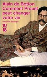 Comment Proust peut changer votre vie de Alain de Botton