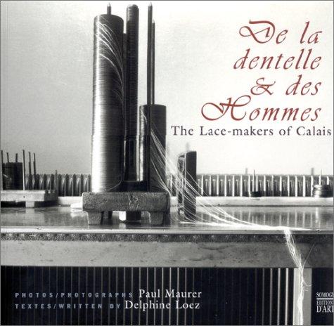 De la Dentelle & Des Hommes / The Lace-makers of Calais (Coédition ()