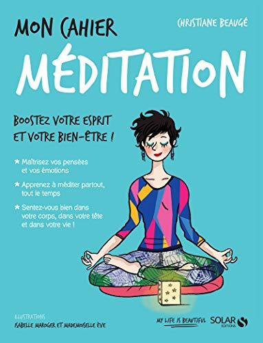 Mon cahier Méditation par Christiane BEAUGÉ