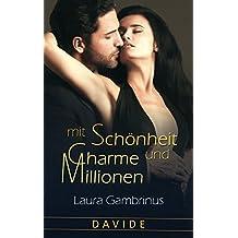 Mit Schönheit, Charme und Millionen - Band 1: Davide: Liebesroman