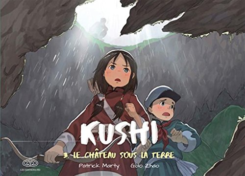 Kushi, Tome 3 : Le château sous la terre