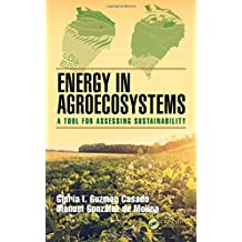 Energy in Agroecosystems: A Tool for Assessing Sustainability (Advances in Agroecology)