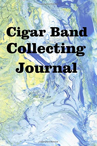 Cigar Band Collecting Journal: Keep track of your cigar band collection