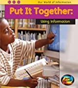 Put it Together: Using Information (Our World of Information) by Claire Throp (2010-09-14)