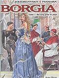 Du sang pour le pape : Borgia ; 1 | Jodorowsky, Alexandro (1929-....)