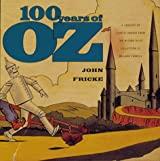 100 Years of Oz: A Century of Classic Images for the Wizard of Oz Collection of Willard Carroll