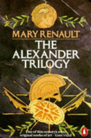 The Alexander Trilogy: Fire from Heaven;the Persian Boy;Funeral Games: