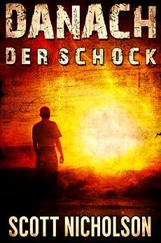 Der Schock: Ein postapokalyptischer Thriller (Danach 1) von [Nicholson, Scott]